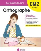 Les petits devoirs ; orthographe ; CM2 - Couverture - Format classique