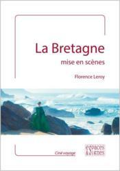 La Bretagne mise en scènes - Couverture - Format classique