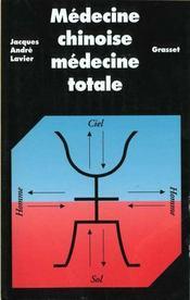 Médecine chinoise médecine totale - Intérieur - Format classique