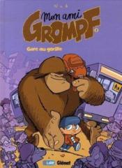 Mon ami grompf t.2 ; gare au gorille - Couverture - Format classique