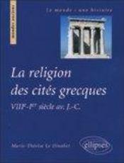 La Religion Des Cites Grecques Viiie-Ier Siecle Av.J.-C. - Intérieur - Format classique