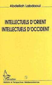 Intellectuels D'Orient Intellectuels D'Occident - Couverture - Format classique
