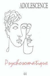 Revue Adolescence T.44 ; Psychosomatique - Intérieur - Format classique