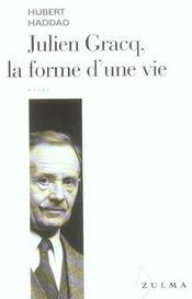 Julien Gracq, La Forme D'Une Vie - Intérieur - Format classique