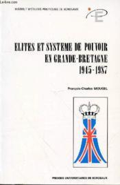 Elites Et Systeme De Pouvoir En Grande-Bretagne, 1945-1987 - Couverture - Format classique