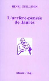 L'Arriere-Pensee De Jaures - Couverture - Format classique