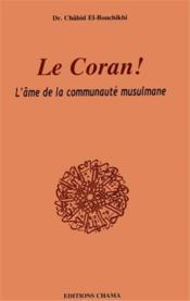 Le Coran ! l'âme de la communauté musulmane - Couverture - Format classique
