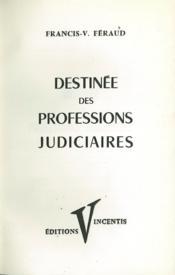 DESTINÉE DES PROFESSIONS JUDICIAIRES, préface de Pascal Arrighi - Couverture - Format classique