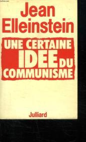 Une Certaine Idee Du Communisme. - Couverture - Format classique