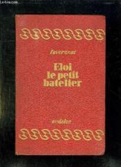 Eloi Le Petit Batelier. - Couverture - Format classique