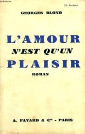 L'Amour N'Est Qu'Un Plaisir. - Couverture - Format classique