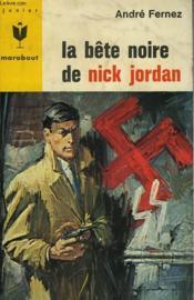 La Bete Noire De Nick Jordan - Couverture - Format classique