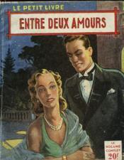 Entre Deux Amours - Couverture - Format classique