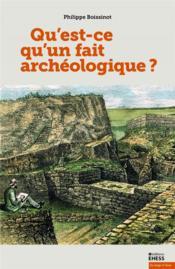 Qu'est-ce qu'un fait archéologique? - Couverture - Format classique
