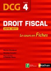 Droit fiscal ; DCG épreuve 4 ; le cours en fiches (édition 2016/2017) - Couverture - Format classique