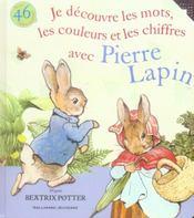 Je découvre les mots, les couleurs et les chiffres avec Pierre Lapin - Intérieur - Format classique