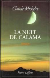 La nuit de Calama. roman - Couverture - Format classique