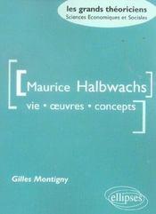 Maurice Halbwachs Vie Oeuvres Concepts - Intérieur - Format classique
