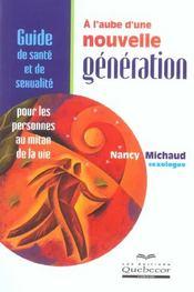A L'Aube D'Une Nouvelle Generation ; Guide De Sante Et De Sexualite Pour Les Personnes Au Mitan De La Vie - Intérieur - Format classique