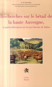 Recherches sur le bétail de la haute Auvergne et particulièrement sur la race bovine de Salers - Couverture - Format classique