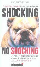 Shocking, no shocking ! ; le savoir-vivre indispensable, les règles incontournables pour toutes les situations de la vie quotidienne - Intérieur - Format classique