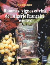 Hommes, vignes et vins de l'Algérie française (1830-1962) - Couverture - Format classique