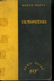 Salmigonzesses. ( The Darker Traffic ). Collection : Serie Noire Sans Jaquette N° 301 - Couverture - Format classique