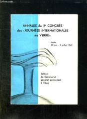 Annales Du 2 Congres International D Etude Historique Du Verre Des Journees Internationaes Du Verre . 30 Juin - 4 Juillet 1962. - Couverture - Format classique
