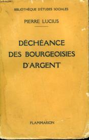 Decheance Des Bourgeoisies D'Argent. - Couverture - Format classique