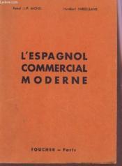 L'Espagnol Commercial Moderne. - Couverture - Format classique