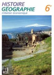 Histoire, geographie, initiation economique, 6e - Couverture - Format classique