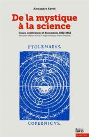 De la mystique à la science - Couverture - Format classique