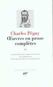 Oeuvres en prose complètes t.3 ; période des «Cahiers de la Quinzaine» de la onzième à la quinzième et dernière série (1909-1914) - Intérieur - Format classique