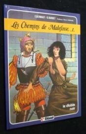 Les chemins de Malefosse t.1 ; le diable noir - Couverture - Format classique