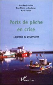 Ports de pêche en crise ; l'exemple de Douarnenez - Couverture - Format classique