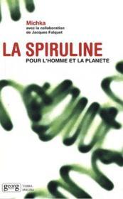 La spiruline ; pour l'homme et la planète - Couverture - Format classique