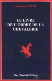Le livre de l'ordre de la chevalerie - Couverture - Format classique