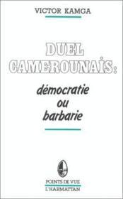 Duel camerounais : démocratie ou barbarie - Couverture - Format classique