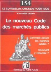 Le nouveau code des marches publics.comment passer les marches publics ? comment - Couverture - Format classique