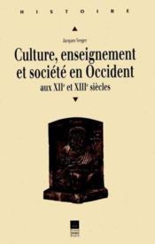 Culture, enseignement et société en Occident aux XII et XIII siècles - Couverture - Format classique