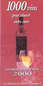 1000 vins pour reussir votre cave : guide des vins 2000 - Intérieur - Format classique