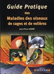 Guide pratique des maladies des oiseaux de cages et de volières - Couverture - Format classique