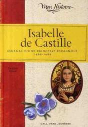 Isabelle de Castille ; journal d'une princesse espagnole - Couverture - Format classique