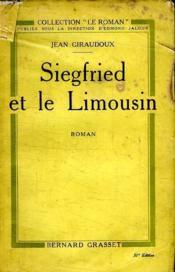 Siegfried Et Le Limousin.Collection Le Roman. - Couverture - Format classique