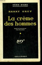 La Creme Des Hommes. ( Portrait Of A Mobster ). Collection : Serie Noire N° 518 - Couverture - Format classique