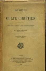 Origine Du Culte Chretien, Etude Sur La Liturgie Latine Avant Charlemagne - Couverture - Format classique