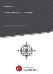 De la Dictature, par I. Le Gendre... [Edition de 1848] - Couverture - Format classique