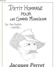 Petit Hommage Pour Un Grand Monsieur - Jacques Perret - Couverture - Format classique