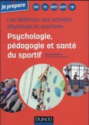 Je prépare ; les diplômes des activités physiques et sportives ; psychologie, pédagogie et santé du sportif - Couverture - Format classique