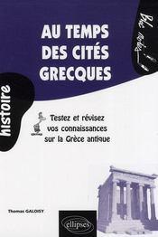 Au temps des cités grecques ; testez et revisez vos connaissances sur la grèce antique - Intérieur - Format classique